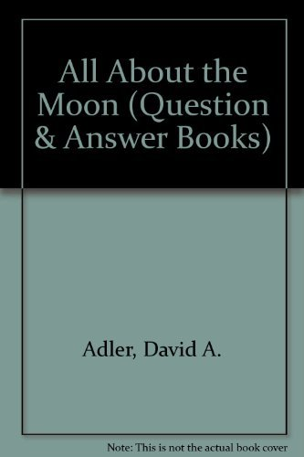 9780893758875: All About the Moon (Question & Answer Books)
