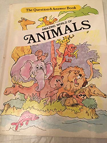 9780893758981: Amazing World of Animals (Question and Answer Book)
