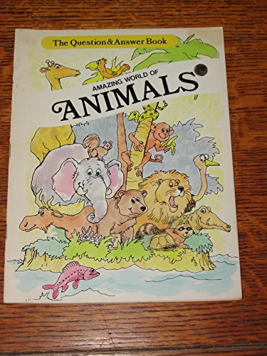 9780893758998: Amazing World of Animals (Question and Answer Book)