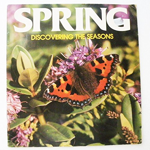 9780893759100: Spring (Discovering the Seasons)