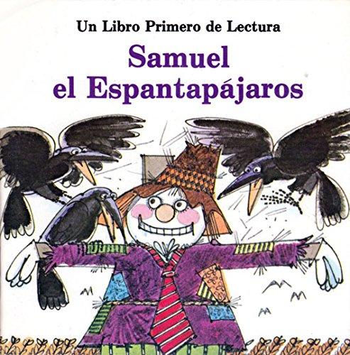 9780893759582: Samuel El Espantapajaros (First-Start Easy Readers)