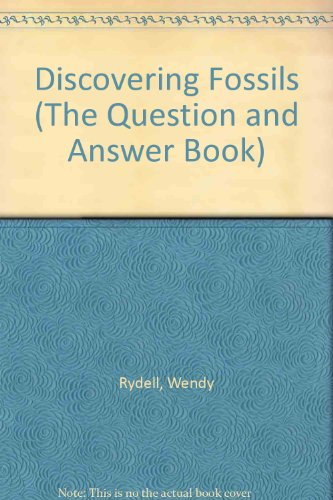9780893759735: Discovering Fossils (The Question and Answer Book)