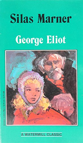 Silas Marner (Watermill Classics): Eliot, George