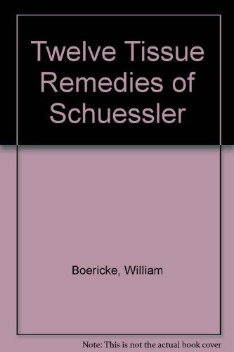 Twelve Tissue Remedies of Schuessler (0893780650) by Boericke, William