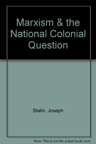9780893800062: Marxism & the National Colonial Question
