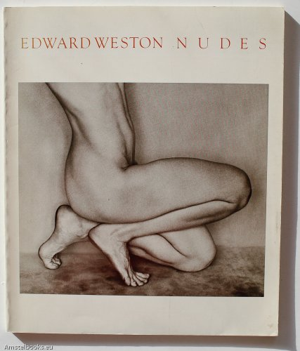 9780893810269: Edward Weston Nudes: His Photographs Accompanied by Excerpts from the Daybooks and Letters