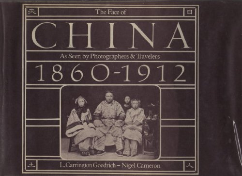 9780893810290: Face of China: As Seen by Photographers and Travellers, 1860-1912