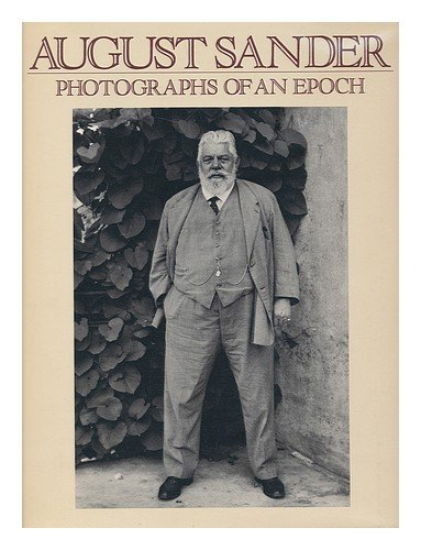 9780893810580: August Sander: Photographs of an Epoch 1904-1959