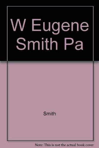 W Eugene Smith Pa (0893810711) by Smith; W Eugene Smith