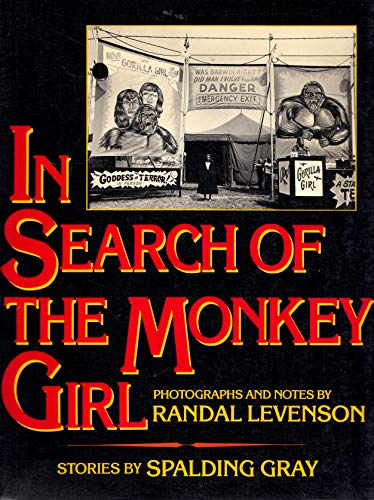 In Search of the Monkey Girl (A New Images Book) (0893810967) by Spalding Gray