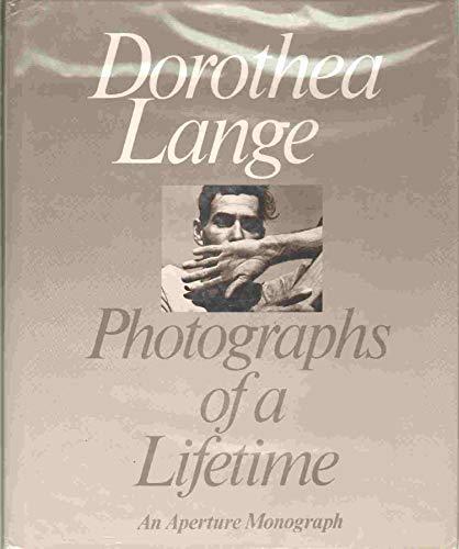 9780893811006: Dorothea Lange: Photographs of a Lifetime (Aperture Monograph)
