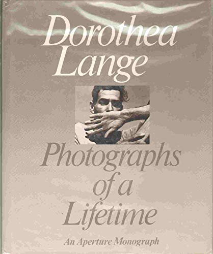 9780893811006: Dorothea Lange Photographs of a Lifetime