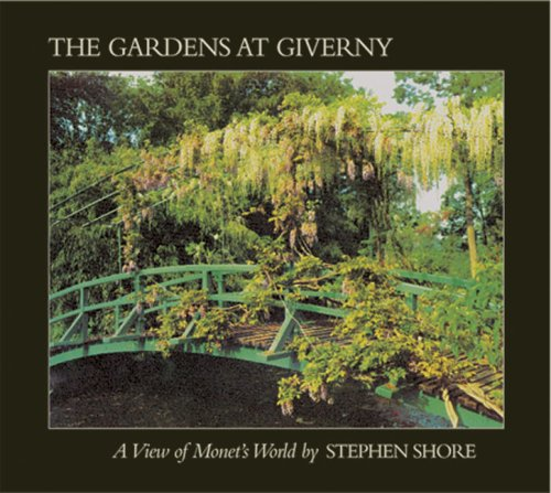 9780893811136: Stephen Shore: The Gardens At Giverny: A View of Monet's World