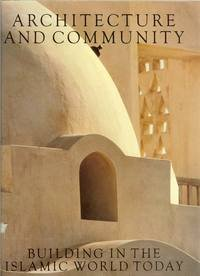 Architecture and Community. Building in the Islamic World Today