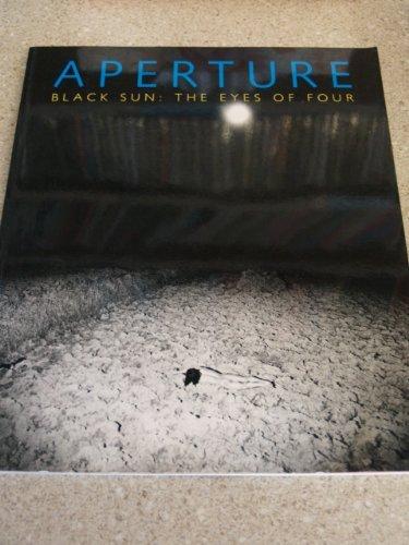 APERTURE 102 Spring 1986 Black Sun: The Eyes of Four: Aperture Foundation