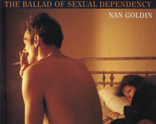 9780893812362: Nan Goldin: The Ballad of Sexual Dependency (Aperture Monograph)