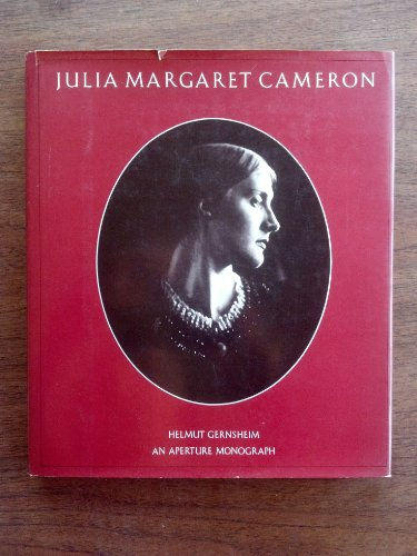 Julia Margaret Cameron: Her Life and Photographic Work: Gernsheim, Helmut