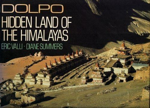 Dolpo: Hidden Land of The Himalayas: Valli, Eric & Diane Summers