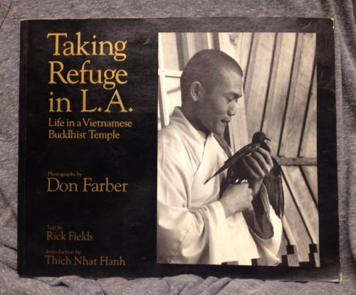 Taking Refuge in L.A. Life in a Vietnamese Buddhist Temple: FIELDS, Rick