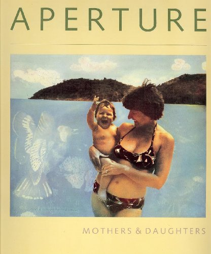 Aperture: Issue 107: Mothers and Daughters: Olsen, Tillie