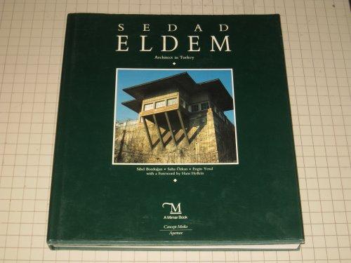Sedad Eldem: Architect in Turkey (Architects in: Yenal, Engin, Ozkan,