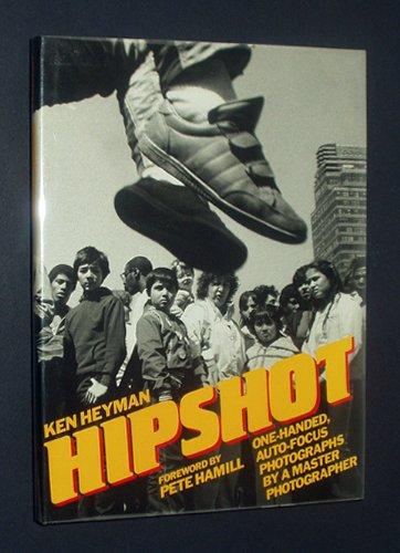 Hipshot: One-Handed, Auto-Focus Photographs by a Master Photographer: Heyman, Ken