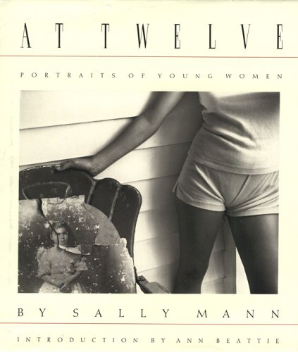 9780893812966: Sally Mann: At Twelve: Portraits of Young Women
