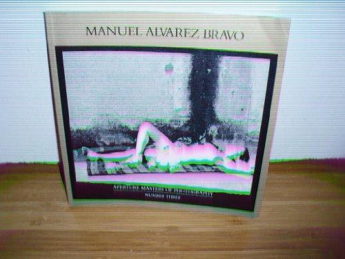 Manuel Alvarez Bravo; Aperture Masters of photography number three
