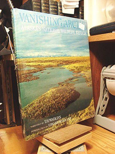 Vanishing Arctic: Alaska's National Wildlife Refuge (089381329X) by Watkins, T. H.