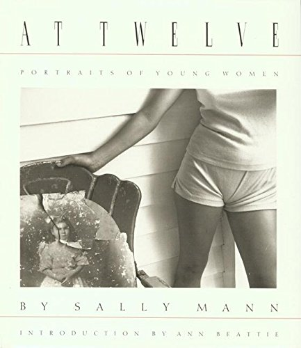 9780893813307: Sally Mann: At Twelve: Portraits of Young Women (New Images Book)