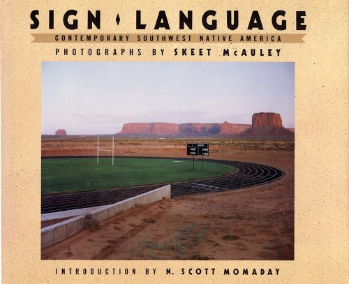 Sign Language Contemporary Southwest Native America [ Signed By The Photographer]: McAuley, Skeet; ...