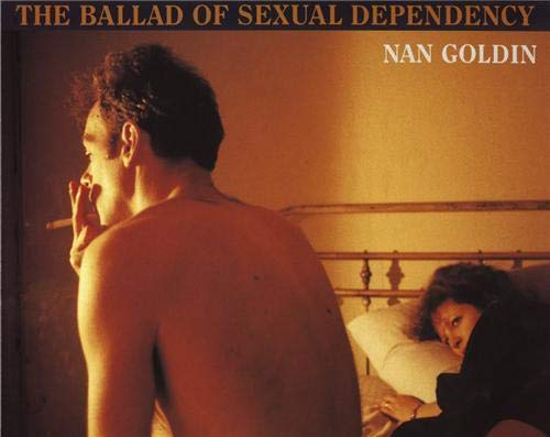 9780893813390: Nan Goldin: The Ballad of Sexual Dependency