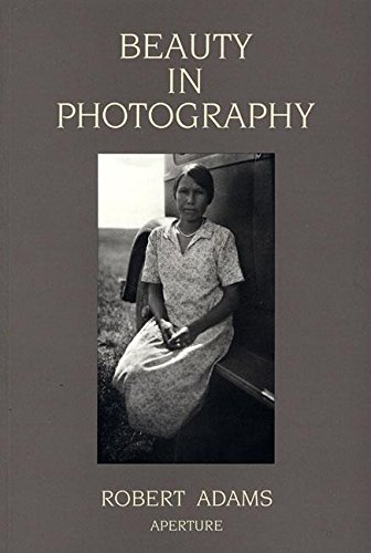 9780893813680: Robert Adams: Beauty in Photography: Essays in Defense of Traditional Values
