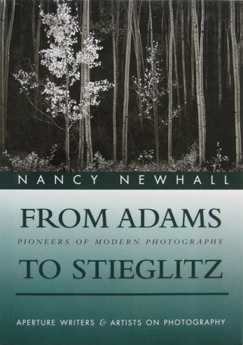 9780893813727: From Adams to Stieglitz: Pioneers of Modern Photography (Aperture Writers & Artists on Photography)