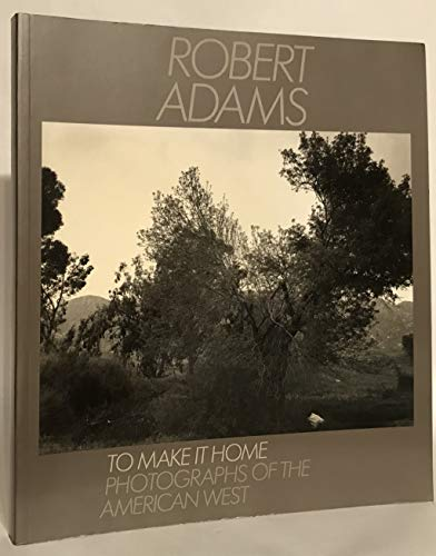 9780893813840: To Make It Home: Photographs of the American West