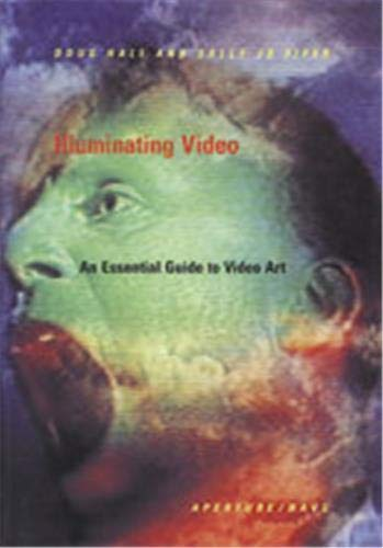 9780893813901: Illuminating Video: An Essential Guide To Video Art