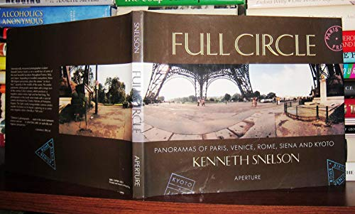 Full Circle: Panoramas of France, Italy and Japan: Kenneth Snelson/ Laurance Wieder