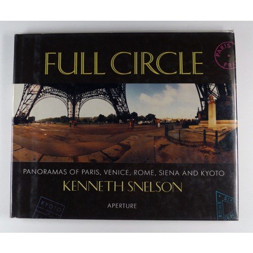 FULL CIRCLE PANORAMAS BY KENNETH SNELSON.: Snelson, Kenneth.Wielder, Laurance