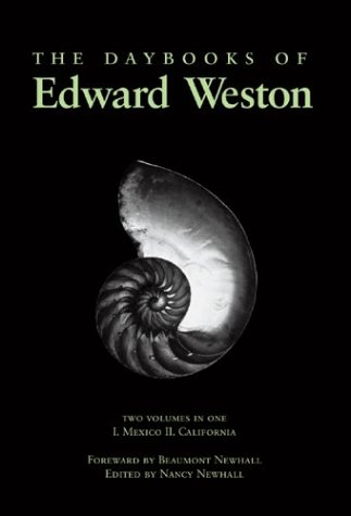 9780893814502: The Daybooks of Edward Weston; Two Volumes in One: I. Mexico, II. California