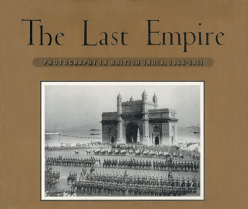 9780893814526: The Last Empire /Anglais: Photography in British India, 1855 -1991