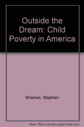 9780893814755: Outside the Dream: Child Poverty in America