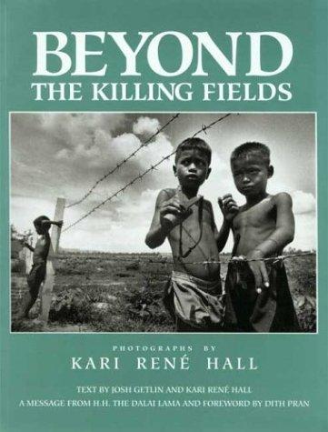 Beyond the Killing Fields: Hall, Kari Rene; Getlin, Josh