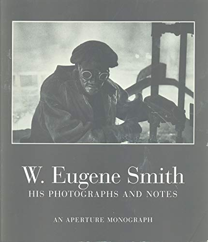 9780893815349: W.Eugene Smith: His Photographs and Notes