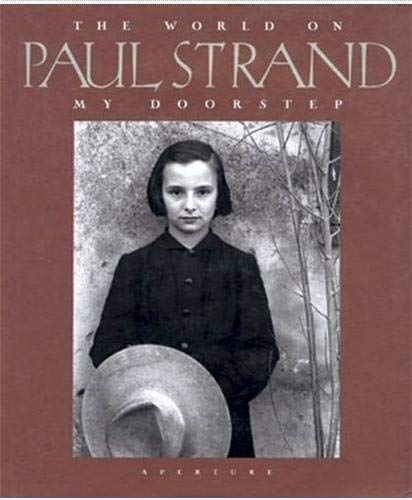 9780893815455: Paul Strand: The World On My Doorstep