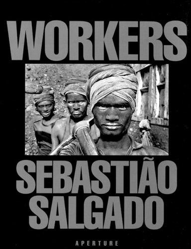 9780893815509: SALGADO SEBASTIAO, [O/P] WORKERS (Hb): Archaeology of the Industrial Age