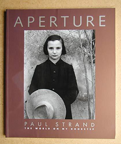 9780893815783: The Paul Strand - the World on My Doorstep: Aperture 135