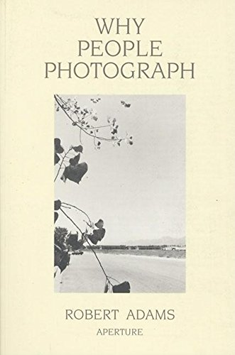 9780893816032: Why People Photograph: Selected Essays and Reviews