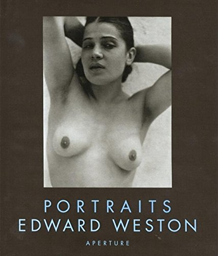 Edward Weston: Portraits: Cole Weston, Susan Morgan, Edward Weston