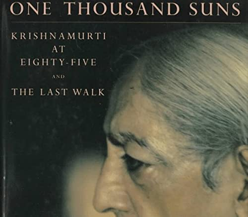 9780893816315: One Thousand Suns: Krishnamurti at Eighty-Five and the Last Walk