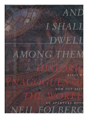 9780893816407: And I Shall Dwell Among Them: Historic Synagogues of the World